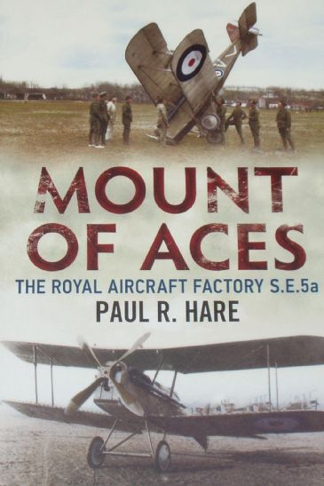 Mount of Aces - The Royal Aircraft Factory S.E.5a, by Paul R. Hare